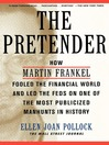 The Pretender (eBook): How Martin Frankel Fooled the Financial World and Led the Feds on One of the Most Publicized Manhunts in History